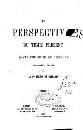 Lesperspectives du temps présent: quatrième série de discours prononcés à Genève