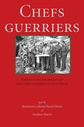 Chefs Guerriers: Perspectives concernant les militaires canadiens de haut niveau