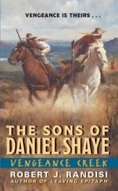 Vengeance Creek: The Sons of Daniel Shaye