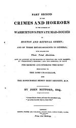 A Description Of The Crimes And Horrors In The Interior Of Warburton S Private Mad Houses At Hoxton And Bethnal Green Book PDF