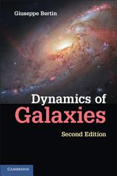 Dynamics of Galaxies: Edition 2