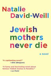 Jewish Mothers Never Die: A Novel