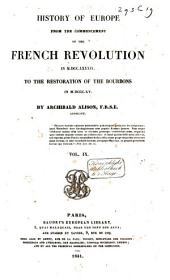 History of Europe from the Commencement of the French Revolution in 1789 to the Restauration of the Bourbons in 1815: Volume 5
