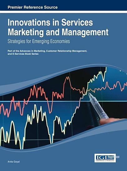 Innovations in Services Marketing and Management  Strategies for Emerging Economies PDF