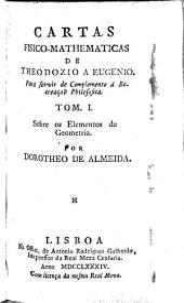 Cartas fisico-mathematicas de Teodozio a Eugenio: para servir de complemento á Recreaçao Philosofica : Tom. I [-II] ...