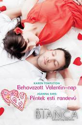 Bianca 305–306.: Behavazott Valentin-nap, Péntek esti randevú