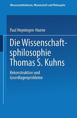 Die Wissenschaftsphilosophie Thomas S  Kuhns PDF