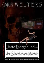 Jette Berger und der Schwebebahnmörder: Ein Krimi aus Mönchengladbach