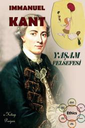 """Yasam Felsefesi: """"Bir Kant & Felsefe Kurami Klasigi"""""""