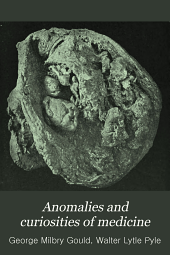 Anomalies and curiosities of medicine
