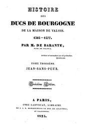 Histoire des Ducs de Bourgogne de la Maison de Valois: 1364 - 1477. Jean-sans-peur, Volume3