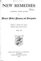 New Remedies: An Illustrated Monthly Trade Journal of Materia Medica, Pharmacy and Therapeutics, Volume 6