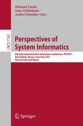 Perspectives of Systems Informatics: 8th International Andrei Ershov Memorial Conference, PSI 2011, Novosibirsk, Russia, June 27 - July 1, 2011, Revised Selected Papers