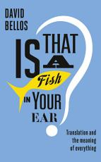 Is That a Fish in Your Ear  PDF
