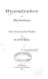 Hieroglyphen und Buchstaben: Eine historische Studie ...
