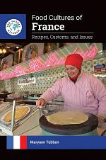 Food Cultures of France: Recipes, Customs, and Issues