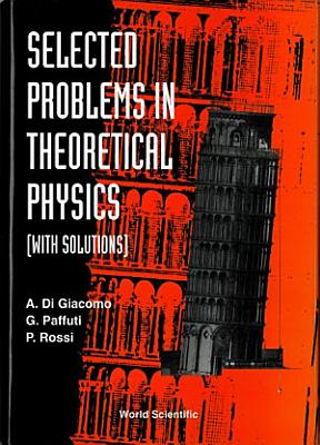 Selected Problems in Theoretical Physics PDF