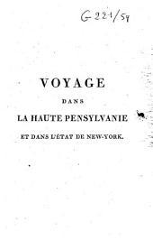 Voyage dans la haute Pennsylvanie et dans l'état de New York, par un membre adoptif de la nation Onéida: Volume1