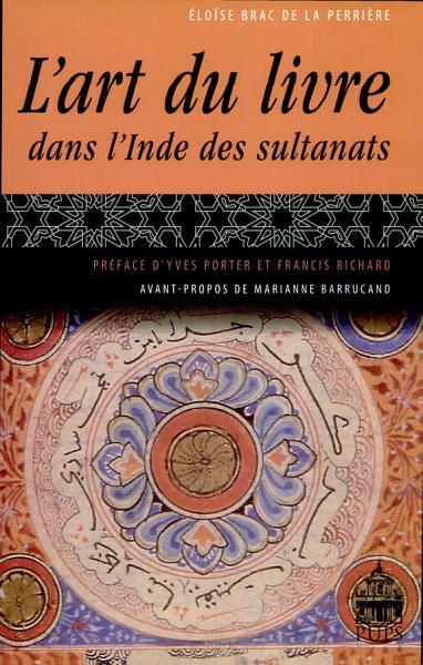 L Art Du Livre Dans L Inde Des Sultanats