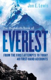 The Mammoth Book Of Everest: From the first attempts to today, 40 first-hand accounts