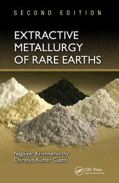 Extractive Metallurgy of Rare Earths: Edition 2