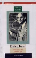 Enrico Fermi  Pioneer of the Atomic Age PDF