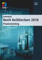 Autodesk Revit Architecture 2018: Praxiseinstieg