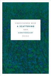 A Scattering and Anniversary: Poems