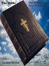 The Bible: Old Testament, New Testament