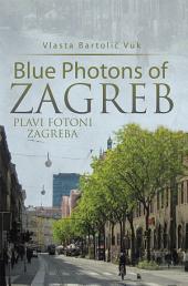 Blue Photons of Zagreb: PLAVI FOTONI ZAGREBA
