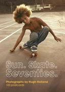 Sun. Skate. Seventies.: 100 Postcards: - Box of Collectible Postcards Featuring Lifestyle Photography from the Seventies, Great Gift for Fans of Vinta