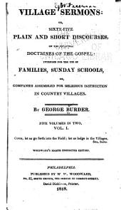 Village Sermons: Or Ninety One Discourses, on the Principal Doctrines of the Gospel: Intended for the Use of Families, Sunday Schools, Or Companies Assembled for Religious Instruction in Country Villages, Volume 1