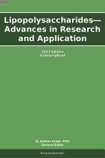 Lipopolysaccharides   Advances in Research and Application  2013 Edition PDF