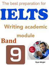 The best preparation for IELTS: Writing academic module band 9