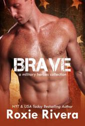Brave: A Military Heroes Collection