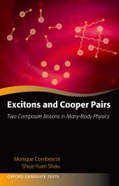 Excitons and Cooper Pairs: Two Composite Bosons in Many-Body Physics