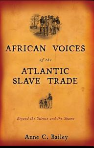 African Voices of the Atlantic Slave Trade Book