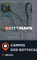 City Maps Campos dos Goytacazes Brazil