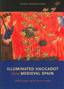 Illuminated Haggadot from Medieval Spain