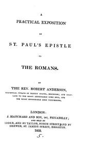 A practical exposition of st. Paul's Epistle to the Romans. [With] Appendix