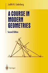 A Course in Modern Geometries: Edition 2
