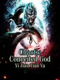 Chaotic Conceited God