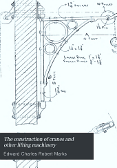 The Construction of Cranes and Other Lifting Machinery ...