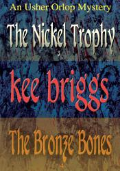 The Nickel Trophy The Bronze Bones The Usher Orlop Mystery Series 3 4 Book PDF