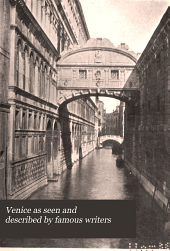 Venice as Seen and Described by Famous Writers