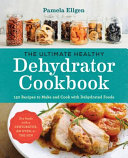 The Ultimate Healthy Dehydrator Cookbook Book
