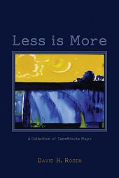 Less is More: A Collection of Ten-Minute Plays