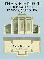 The Architect  Or Practical House Carpenter  1830  PDF
