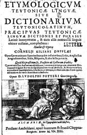 Etymologicum teutonicæ linguæ sive dictionarium teutonico-latinum