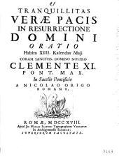Tranquillitas verae pacis in resurrectione Domini oratio habita 13. Kalendas Maij ... in sacello pontificio a Nicolao Origo Romano